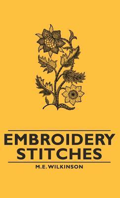 Embroidery Stitches M.E. Wilkinson