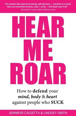 Hear Me Roar by Jennifer Cassetta