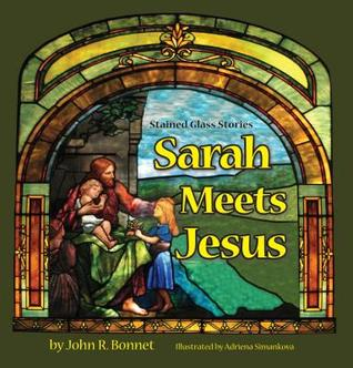 Sarah Meets Jesus  by  John R. Bonnet