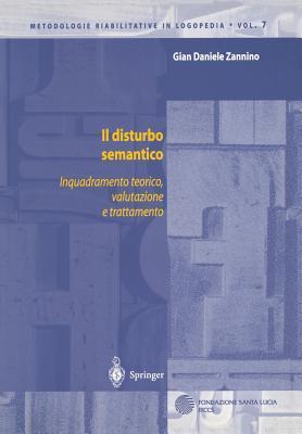 Il Disturbo Semantico: Inquadramento Teorico, Valutazione E Trattamento  by  Gian D. Zannino