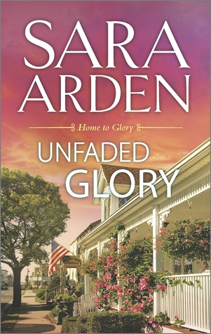 Unfaded Glory (Home to Glory, #2)