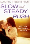 Slow and Steady Rush (Falcon Football, #1)