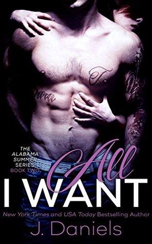 All I Want (Alabama Summer, #2)  by  J.  Daniels