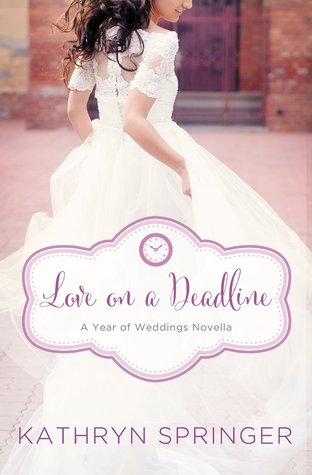 Love on a Deadline: An August Wedding Story (A Year of Weddings Novella 2, #9)