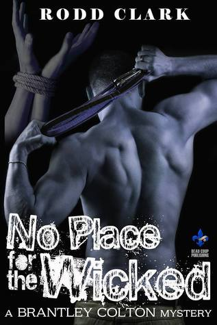 No Place For the Wicked A Brantley Colton Mystery