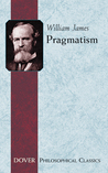 Pragmatism: A New Name for Some Old Ways of Thinking