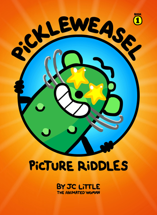 PickleWeasel Picture Riddles by J.C. Little