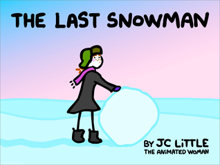 The LAST Snowman by J.C. Little