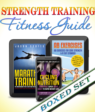 Strength Training, Cycling And Other Fitness Guides: 3 Books In 1 Boxed Set Speedy Publishing