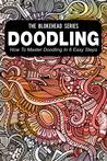 Doodling: How To Master Doodling In 6 Easy Steps