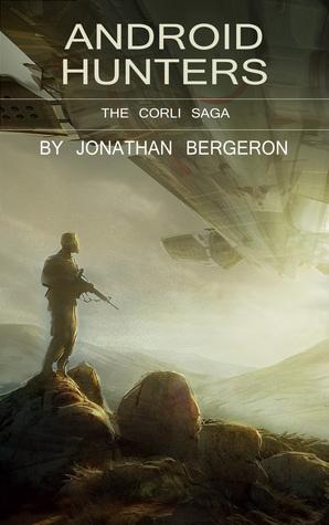 Android Hunters by Jonathan Bergeron