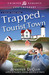 Trapped in Tourist Town by Jennifer DeCuir