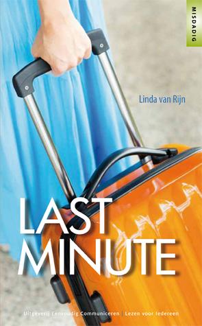 Last Minute  by  Linda van Rijn