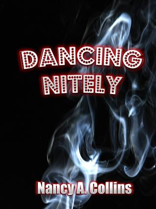 Dancing Nitely  by  Nancy A. Collins