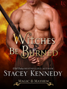Witches Be Burned (Magic & Mayhem, #2)