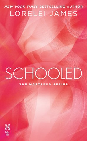 "Book Review: Lorelei James' ""Schooled"""