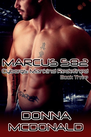 Marcus 582 (Cyborgs: Mankind Redefined, #3)