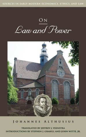 On Law and Power Johannes Althusius