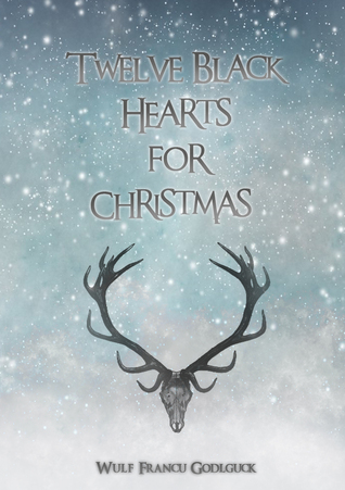 Recent Release Review:  Twelve Black Hearts for Christmas by Wulf Francú Godgluck