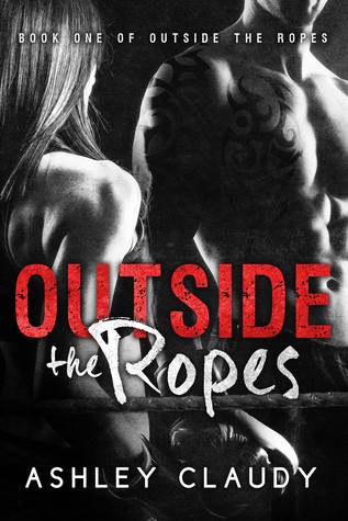 Outside The Ropes by Ashley Claudy