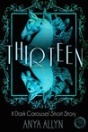 Thirteen (Dark Carousel 0.5)