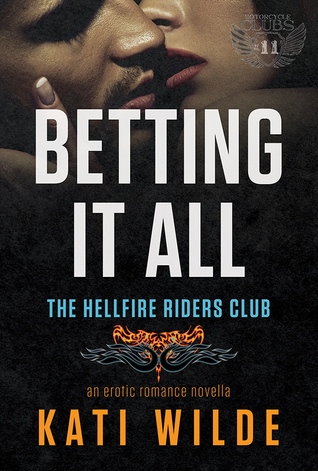 Betting It All (Hellfire Riders MC #4)
