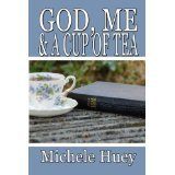 God, Me & a Cup of Tea by Michele Huey