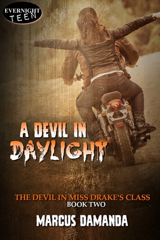 A Devil in Daylight (The Devil in Miss Drake's Class #2)