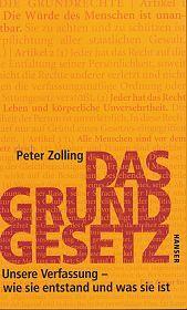 Das Grundgesetz: Unsere Verfassung - Wie sie entstand und was sie ist Peter Zolling