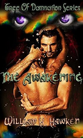 The Awakening (Tree Of Damnation, #2) by William H. Hawken