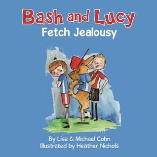 Bash and Lucy Fetch Jealousy