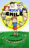 Children's Book: Kyle's Smile: (Children's Picture Book On How To Raise A Kind And Caring Child) (Ages 3-8)