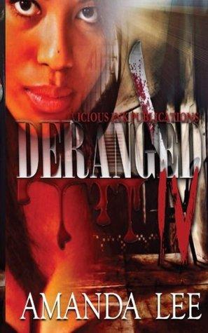 Deranged 4: The FINALE (Volume 4)  by  Amanda   Lee