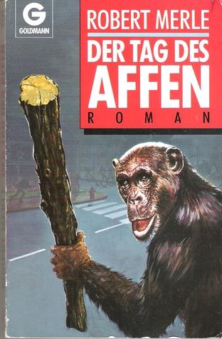 Der Tag des Affen : Roman (Goldmann, #9727)  by  Robert Merle