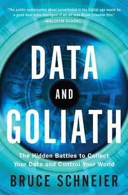 The Hidden Battles to Collect Your Data and Control Your World - Bruce Schneier