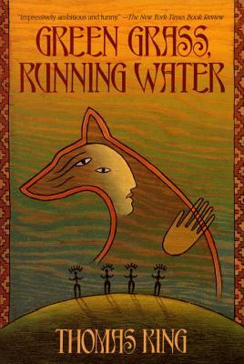 a literary analysis of green grass running water by thomas king This study illustrates how a critical analysis of truth & bright water enriches the   are provided by thomas king in his novels green grass, running water and .