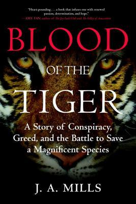 Title:  Blood of the Tiger Author: J.A. Mills