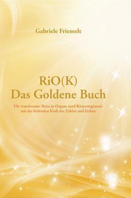 Rio(k) - Das Goldene Buch  by  Gabriele Friemelt