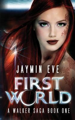 First World (Walker Saga, #1)