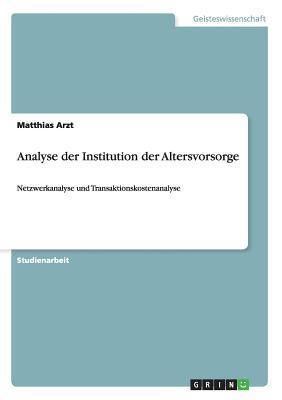 Analyse Der Institution Der Altersvorsorge Matthias Arzt