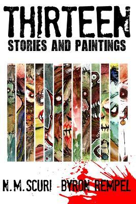 13 Stories and Paintings  by  N.M. Scuri