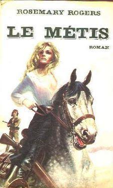 Le métis  by  Rosemary Rogers