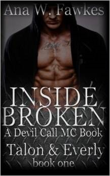 Inside Broken (Devil Call MC - Talon & Everly, #1)