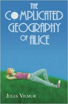 The Complicated Geography of Alice by Jules Vilmur