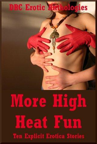 More High Heat Fun: Ten Explicit Erotica Stories Nycole Folk