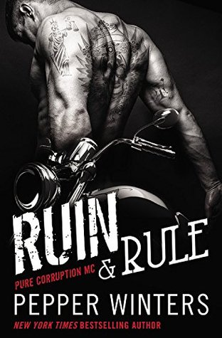 Ruin & Rule (Pure Corruption MC, #1)