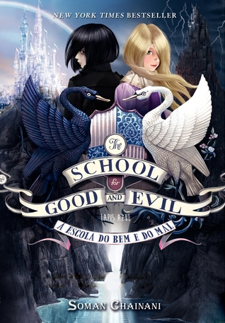 A Escola do Bem e do Mal (The School for Good and Evil, #1)