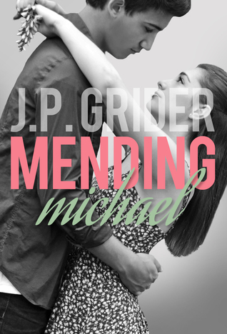 Mending Michael by J.P. Grider