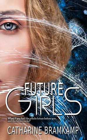 Future Girls Book One of the The Future Girls Series