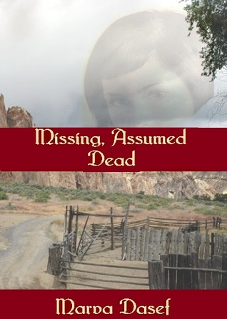 Missing, Assumed Dead by Marva Dasef